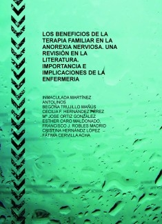 LOS BENEFICIOS DE LA TERAPIA FAMILIAR EN LA ANOREXIA NERVIOSA. UNA REVISIÓN EN LA LITERATURA. IMPORTANCIA E IMPLICACIONES DE LA ENFERMERIA