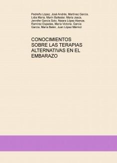 CONOCIMIENTOS SOBRE LAS TERAPIAS ALTERNATIVAS EN EL EMBARAZO