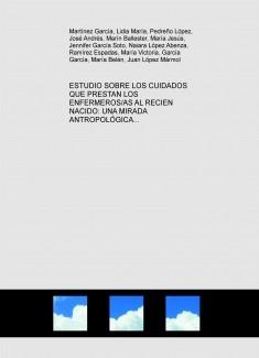 ESTUDIO SOBRE LOS CUIDADOS QUE PRESTAN LOS ENFERMEROS/AS AL RECIEN NACIDO: UNA MIRADA ANTROPOLÓGICA