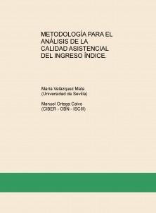 METODOLOGÍA PARA EL ANÁLISIS DE LA CALIDAD ASISTENCIAL DEL INGRESO ÍNDICE.