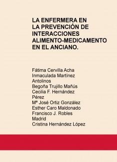 LA ENFERMERA EN LA PREVENCIÓN DE INTERACCIONES ALIMENTO-MEDICAMENTO EN EL ANCIANO.