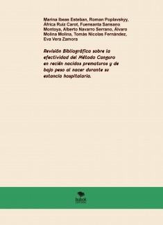 Revisión Bibliográfica sobre la efectividad del Método Canguro en recién nacidos prematuros y de bajo peso al nacer durante su estancia hospitalaria.
