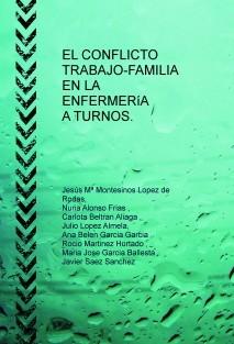 EL CONFLICTO  TRABAJO-FAMILIA  EN LA  ENFERMERíA A TURNOS.