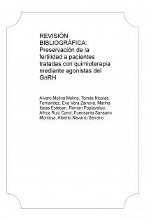 REVISIÓN BIBLIOGRÁFICA: Preservación de la fertilidad a pacientes tratadas con quimioterapia mediante agonistas del GnRH