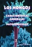 Los Hongos. Características Generales. Patogenicidad.