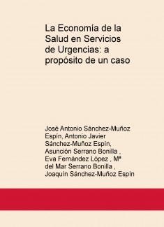La Economía de la Salud en Servicios de Urgencias: a propósito de un caso