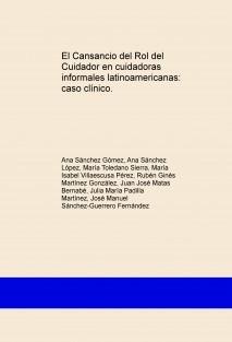 El Cansancio del Rol del Cuidador en cuidadoras informales latinoamericanas: caso clínico.