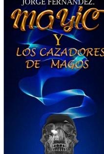 MAYIC y Los Cazadores de Magos