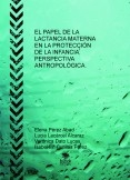 EL PAPEL DE LA LACTANCIA MATERNA EN LA PROTECCIÓN DE LA INFANCIA.PERSPECTIVA ANTROPOLÓGICA.