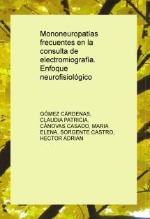 Mononeuropatías frecuentes en la consulta de electromiografía. Enfoque neurofisiológico