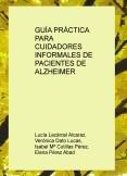 GUÍA PRÁCTICA PARA CUIDADORES INFORMALES DE PACIENTES DE ALZHEIMER