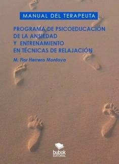 Manual del Terapeuta. Programa de la psicoeducación de la ansiedad y entrenamiento en técnicas de relajación