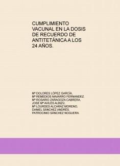 CUMPLIMIENTO VACUNAL EN LA DOSIS DE RECUERDO DE ANTITETÁNICA A LOS 24 AÑOS.
