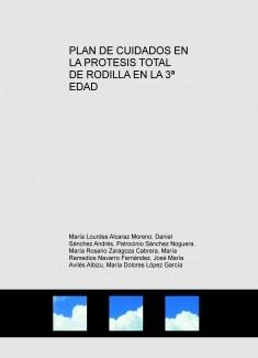 PLAN DE CUIDADOS EN LA PROTESIS TOTAL DE RODILLA EN LA 3ª EDAD