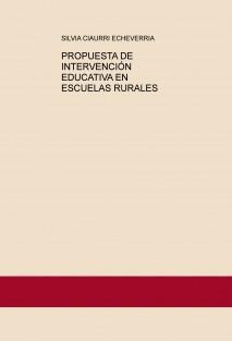 PROPUESTA DE INTERVENCIÓN EDUCATIVA EN ESCUELAS RURALES