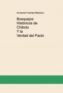 Bosquejos Históricos de Chibolo y La Verdad del Pacto