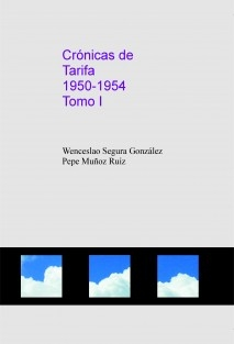 Crónicas de Tarifa. 1950-1954. Tomo I