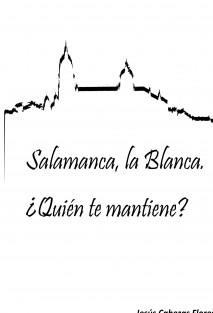 Salamanca, la Blanca. ¿Quién te mantiene?