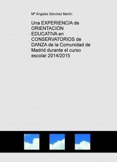 Una EXPERIENCIA de ORIENTACIÓN EDUCATIVA en CONSERVATORIOS de DANZA de la Comunidad de Madrid durante el curso escolar 2014/2015