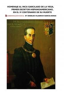 Homenaje al inca Garcilaso de la Vega, primer escritor hispanoamericano, en el IV centenario de su muerte