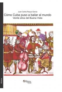 Cómo Cuba puso a bailar al mundo. Veinte años del Buena Vista Social Club