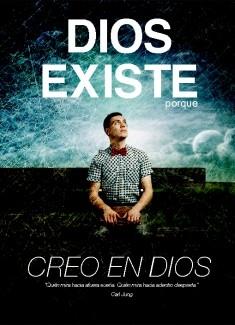 Dios existe porque creo en DIos