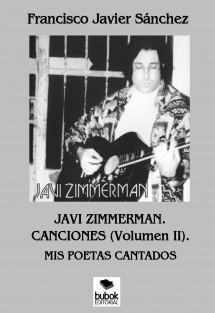 JAVI ZIMMERMAN. CANCIONES (VOLUMEN II). MIS POETAS CANTADOS