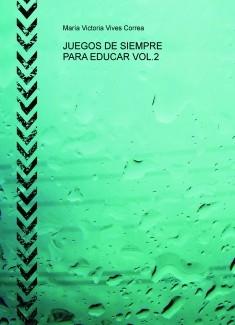 JUEGOS DE SIEMPRE PARA EDUCAR VOL.2