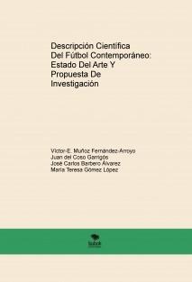 Descripción Científica Del Fútbol Contemporáneo: Estado Del Arte Y Propuesta De Investigación