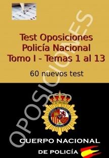 Test Oposiciones Policía Nacional - Tomo I - Temas 1 al 13