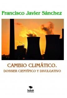 CAMBIO CLIMÁTICO. DOSSIER CIENTÍFICO Y DIVULGATIVO