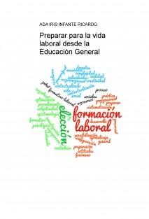 Preparar para la vida laboral desde la Educación General