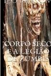 CORPO SECO E A LEGIÃO DE ZUMBIS