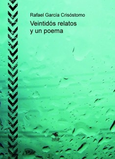 Veintidós relatos y un poema
