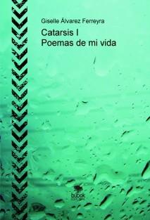 Catarsis I - Poemas de mi vida