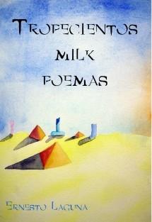Tropecientos milk poemas