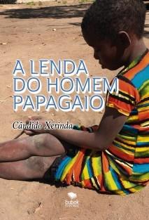 A LENDA DO HOMEM PAPAGAIO