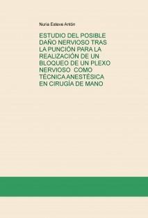 ESTUDIO DEL POSIBLE DAÑO NERVIOSO TRAS LA PUNCIÓN PARA LA REALIZACIÓN DE UN BLOQUEO DE UN PLEXO NERVIOSO COMO TÉCNICA ANESTÉSICA EN CIRUGÍA DE MANO