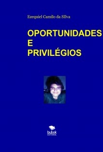 OPORTUNIDADES E PRIVILÉGIOS