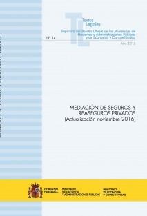 """TEXTO LEGAL Nº 14/2016 """"MEDIACIÓN DE SEGUROS Y REASEGUROS PRIVADOS"""" (Actualización noviembre 2016)"""