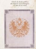 Título de deuda pública del imperio austrohúngaro. La dote de la reina. Facsímil.