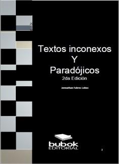 Textos Paradojicos e Inconexos 2da Edicion
