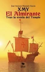 Libro XMY El Almirante. Tras la estela del Temple, autor José Antonio Hurtado García