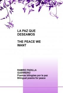 LA PAZ QUE DESEAMOS = THE PEACE WE WANT