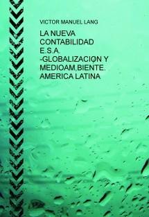 LA NUEVA CONTABILIDAD E.S.A. -GLOBALIZACION Y MEDIOAM,BIENTE. AMERICA LATINA