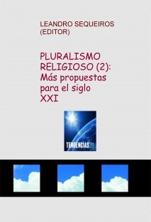 PLURALISMO RELIGIOSO (2): Más propuestas para el siglo XXI