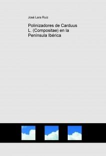 Polinizadores de Carduus L. (Compositae) en la Península Ibérica