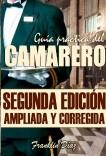 GUÍA PRÁCTICA DEL CAMARERO (Segunda edición ampliada y corregida)