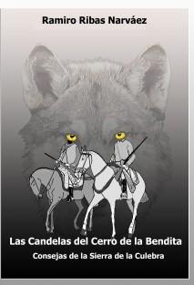 Las Candelas del Cerro de la Bendita. Consejas de la Sierra de la Culebra.