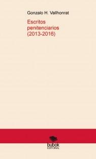 Escritos penitenciarios (2013-2016)